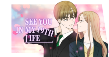 https://static.tvtropes.org/pmwiki/pub/images/see_you_in_my_19th_life_banner_upscale.png