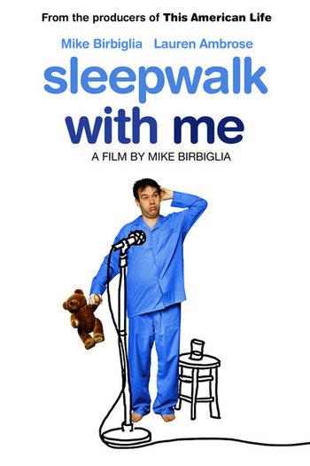 http://static.tvtropes.org/pmwiki/pub/images/sleepwalk_with_me.jpg