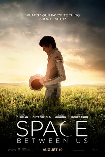 The Space Between Us (Film) - TV Tropes