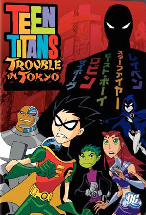 teen titans trouble in tokyo western animation tv tropes