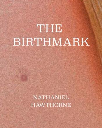https://static.tvtropes.org/pmwiki/pub/images/the_birthmark_hawthorne.png
