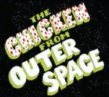 https://static.tvtropes.org/pmwiki/pub/images/the_chicken_from_outer_space_8140.PNG