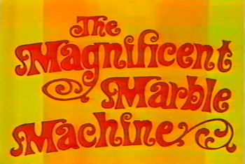 https://static.tvtropes.org/pmwiki/pub/images/the_magnificent_marble_machine.png