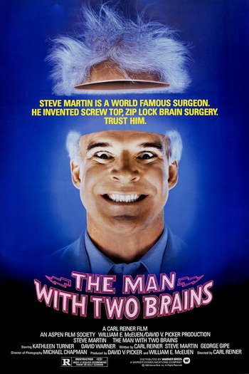 http://static.tvtropes.org/pmwiki/pub/images/the_man_with_two_brains_1983_poster.jpg
