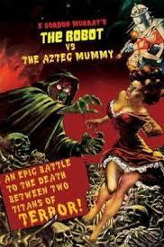 https://static.tvtropes.org/pmwiki/pub/images/the_robot_vs_the_aztec_mummy.jpg