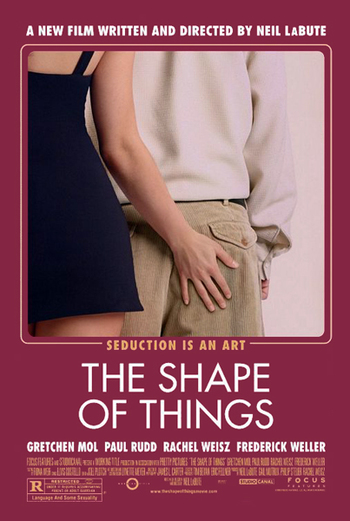 http://static.tvtropes.org/pmwiki/pub/images/the_shape_of_things_poster.jpg