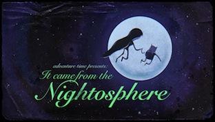 http://static.tvtropes.org/pmwiki/pub/images/titlecard_s2e1_itcamefromthenightosphere_4463.jpg
