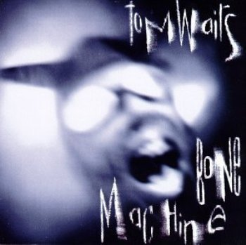 https://static.tvtropes.org/pmwiki/pub/images/tomwaits-bonemachine_2622.jpg