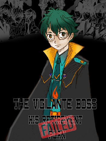 The Vigilante Boss And His Failed Retirement Plan (Fanfic