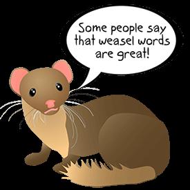 https://static.tvtropes.org/pmwiki/pub/images/weasel_words.png