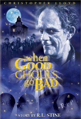 https://static.tvtropes.org/pmwiki/pub/images/when_good_ghouls_go_bad_2001_film_poster.jpg