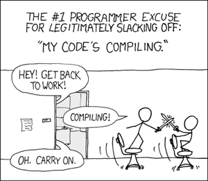 http://static.tvtropes.org/pmwiki/pub/images/xkcd-compiling-resize_4449.png
