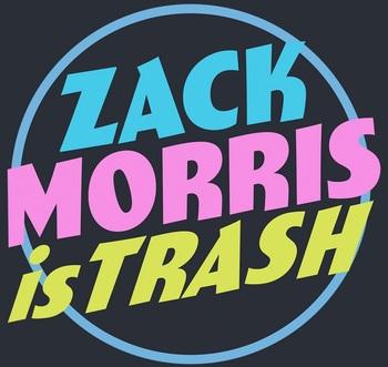 https://static.tvtropes.org/pmwiki/pub/images/zack_morris_is_trash.jpg
